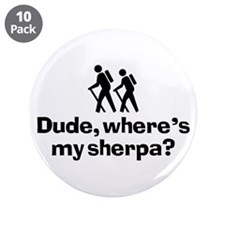 """Dude, Where's My Sherpa? 3.5"""" Button (10 pack)"""