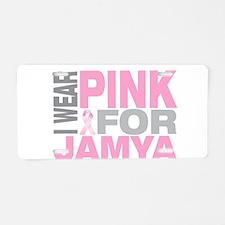 I wear pink for Jamya Aluminum License Plate