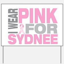 I wear pink for Sydnee Yard Sign