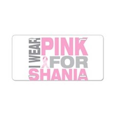 I wear pink for Shania Aluminum License Plate