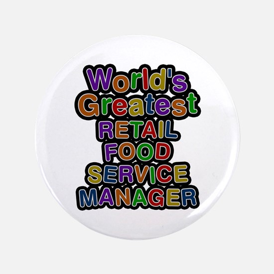 World's Greatest RETAIL FOOD SERVICE MANAGER Big B