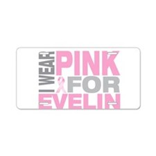 I wear pink for Evelin Aluminum License Plate