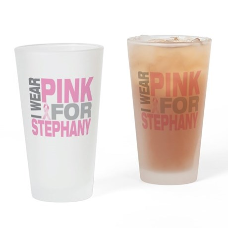 I wear pink for Stephany Drinking Glass