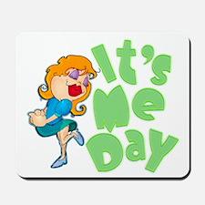 It's Me Day Mousepad