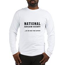 National Sarcasm Society Long Sleeve T-Shirt