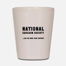 National Sarcasm Society Shot Glass