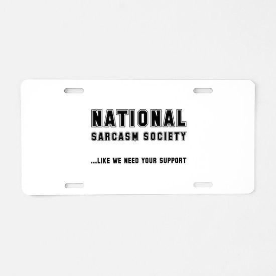 National Sarcasm Society Aluminum License Plate