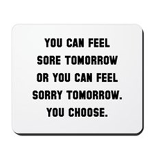 Sore Or Sorry Mousepad