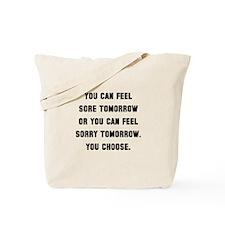 Sore Or Sorry Tote Bag