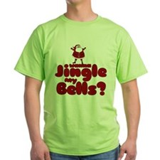 Jingle my Bells T-Shirt
