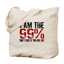 I am the 99%, don't care if y Tote Bag