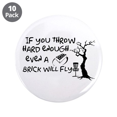 """Even a brick will fly 3.5"""" Button (10 pack)"""