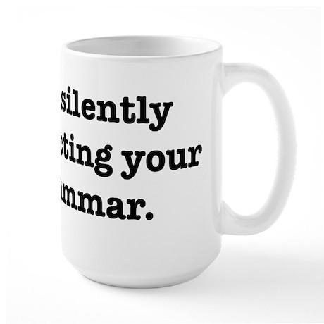 I'm Silently Correcting Your Large Mug