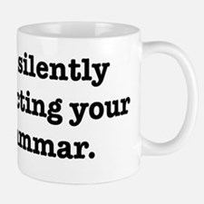 I'm Silently Correcting Your Mug