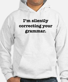 I'm Silently Correcting Your Hoodie