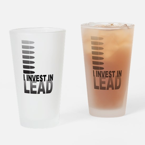 I Invest In Lead Drinking Glass