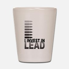 I Invest In Lead Shot Glass