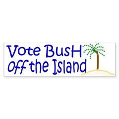 Vote Bush Off the Island Bumper Bumper Sticker
