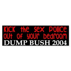 Kick the Sex Police Out Bumper Sticker