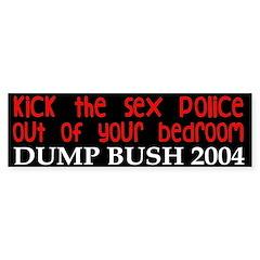 Kick the Sex Police Out Bumper Bumper Sticker