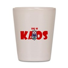 Zis is Kaos! Shot Glass
