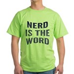 Nerd Is The Word Green T-Shirt