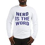 Nerd Is The Word Long Sleeve T-Shirt