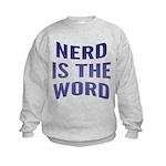 Nerd Is The Word Kids Sweatshirt
