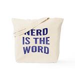Nerd Is The Word Tote Bag