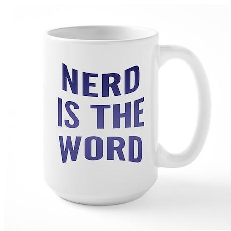 Nerd Is The Word Large Mug