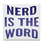 Nerd Is The Word Tile Coaster