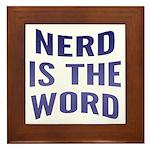 Nerd Is The Word Framed Tile