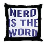 Nerd Is The Word Throw Pillow