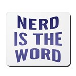 Nerd Is The Word Mousepad