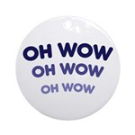 Oh Wow Ornament (Round)