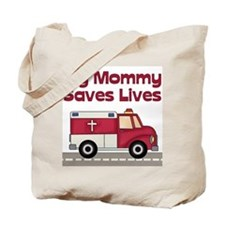 My Mommy Saves Lives Tote Bag