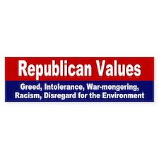 republican values... Bumper Bumper Sticker