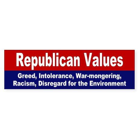 republican values... Bumper Sticker