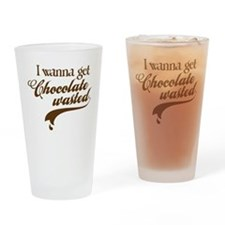 Chocolate Wasted Drinking Glass
