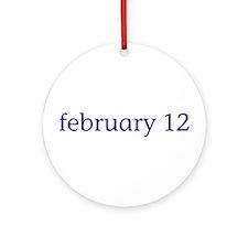 February 12 Ornament (Round)
