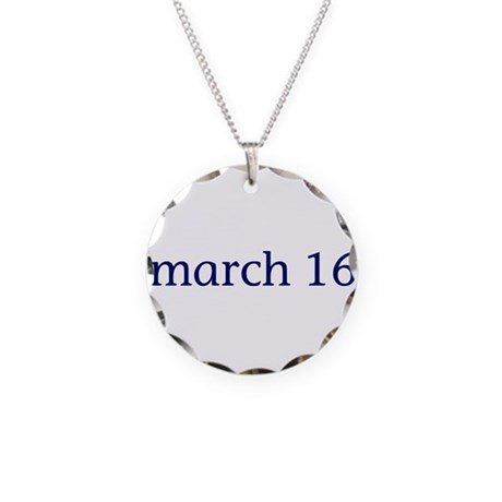 March 16 Necklace Circle Charm