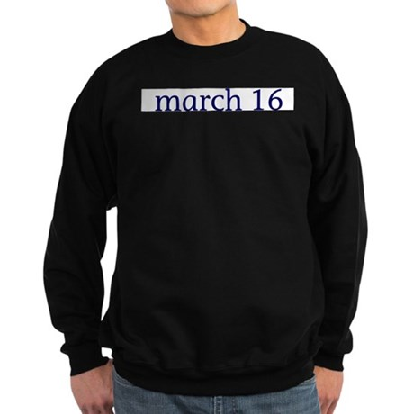 March 16 Sweatshirt (dark)