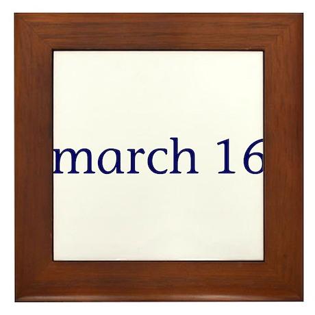 March 16 Framed Tile