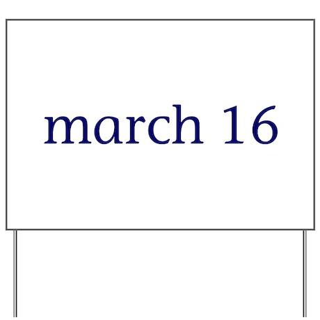 March 16 Yard Sign
