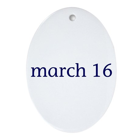 March 16 Ornament (Oval)
