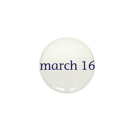 March 16 Mini Button