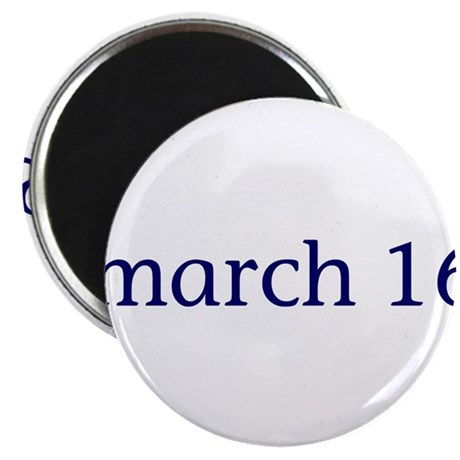 """March 16 2.25"""" Magnet (10 pack)"""