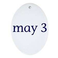 May 3 Ornament (Oval)