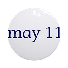 May 11 Ornament (Round)
