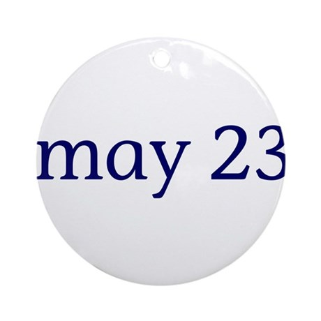 May 23 Ornament (Round)